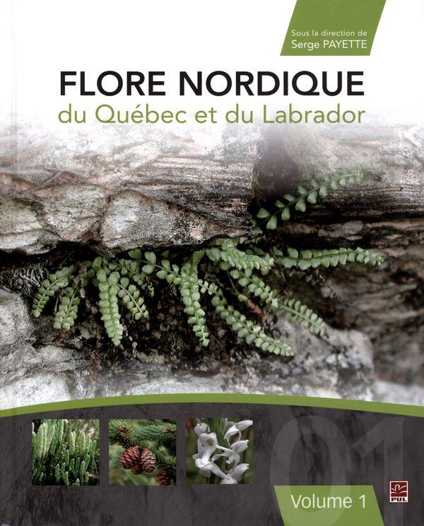Flore nordique du Québec et du Labrador : tome 1